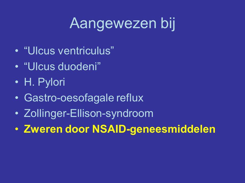 """Aangewezen bij """"Ulcus ventriculus"""" """"Ulcus duodeni"""" H. Pylori Gastro-oesofagale reflux Zollinger-Ellison-syndroom Zweren door NSAID-geneesmiddelen"""