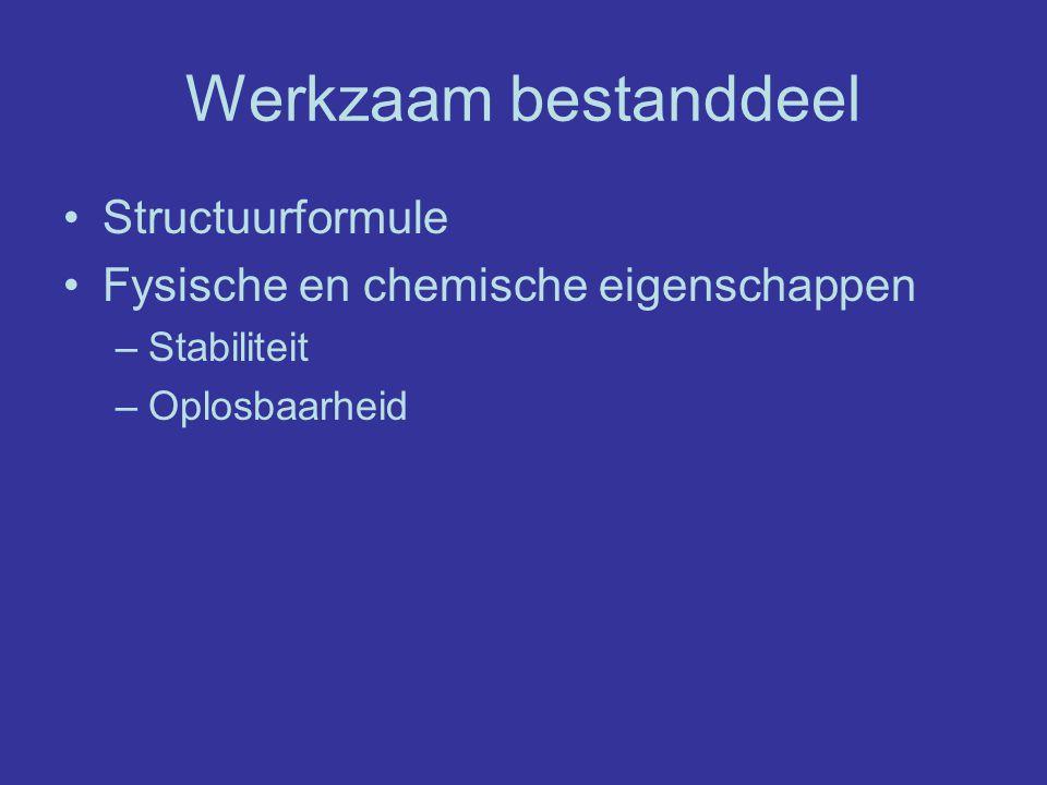 Werkzaam bestanddeel Structuurformule Fysische en chemische eigenschappen –Stabiliteit –Oplosbaarheid
