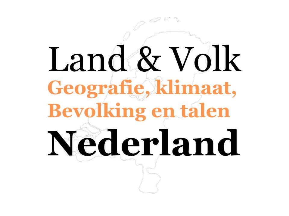 Geografie, klimaat, Bevolking en talen Land & Volk Nederland