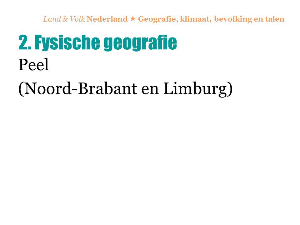 Peel (Noord-Brabant en Limburg) 2. Fysische geografie