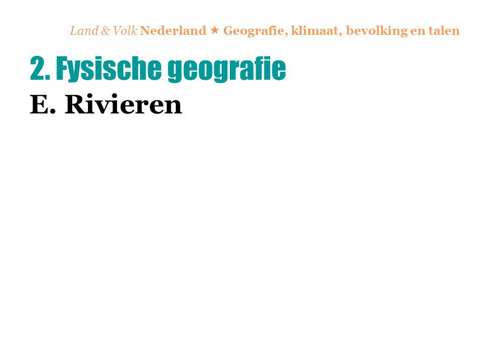 E. Rivieren 2. Fysische geografie