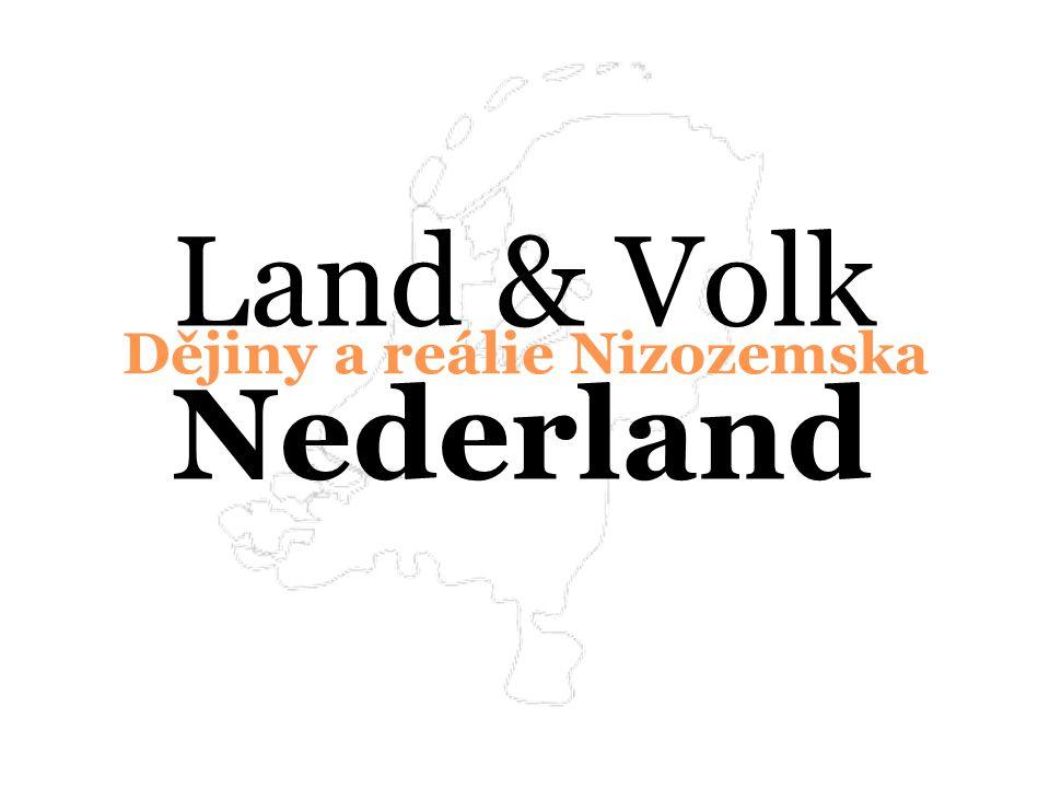 Dějiny a reálie Nizozemska Land & Volk Nederland