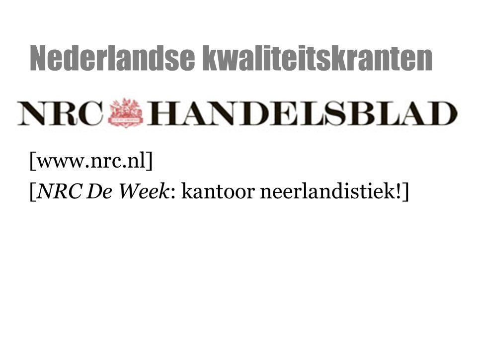 [www.nrc.nl] [NRC De Week: kantoor neerlandistiek!] Nederlandse kwaliteitskranten