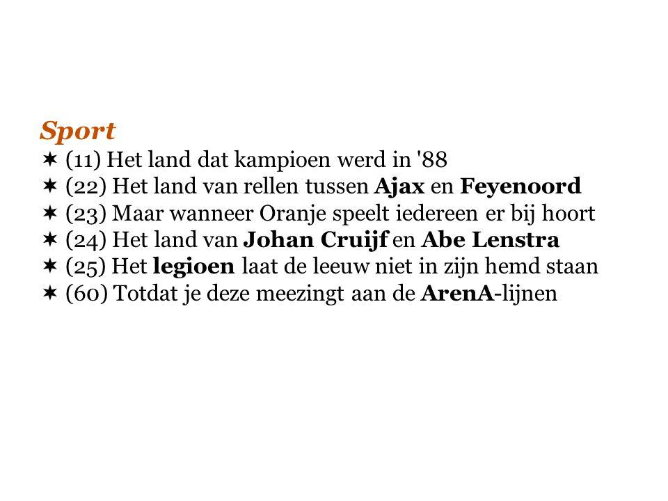  (11) Het land dat kampioen werd in '88  (22) Het land van rellen tussen Ajax en Feyenoord  (23) Maar wanneer Oranje speelt iedereen er bij hoort 
