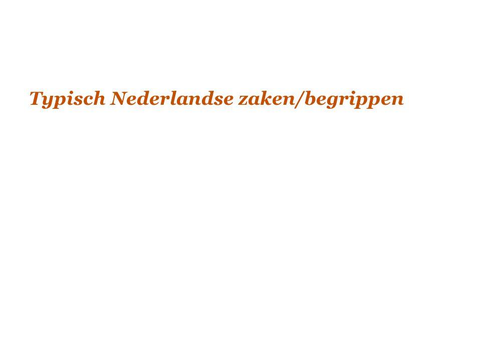 Typisch Nederlandse zaken/begrippen