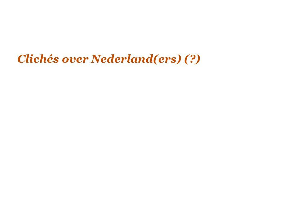 Clichés over Nederland(ers) (?)