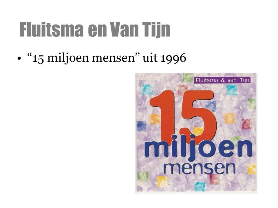 """""""15 miljoen mensen"""" uit 1996 Fluitsma en Van Tijn"""