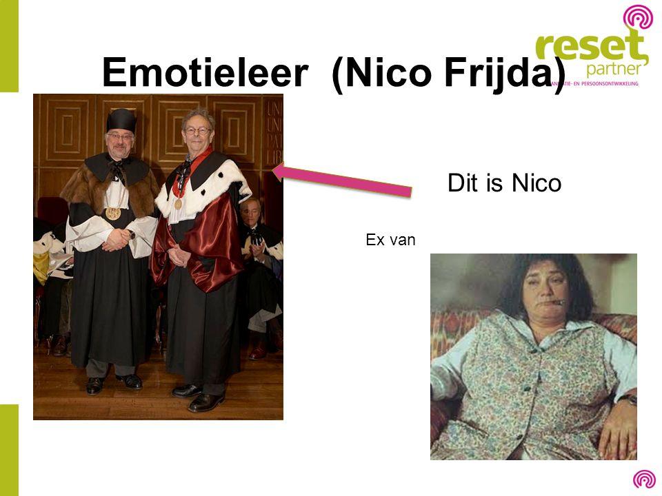 Emotieleer (Nico Frijda) Dit is Nico Ex van