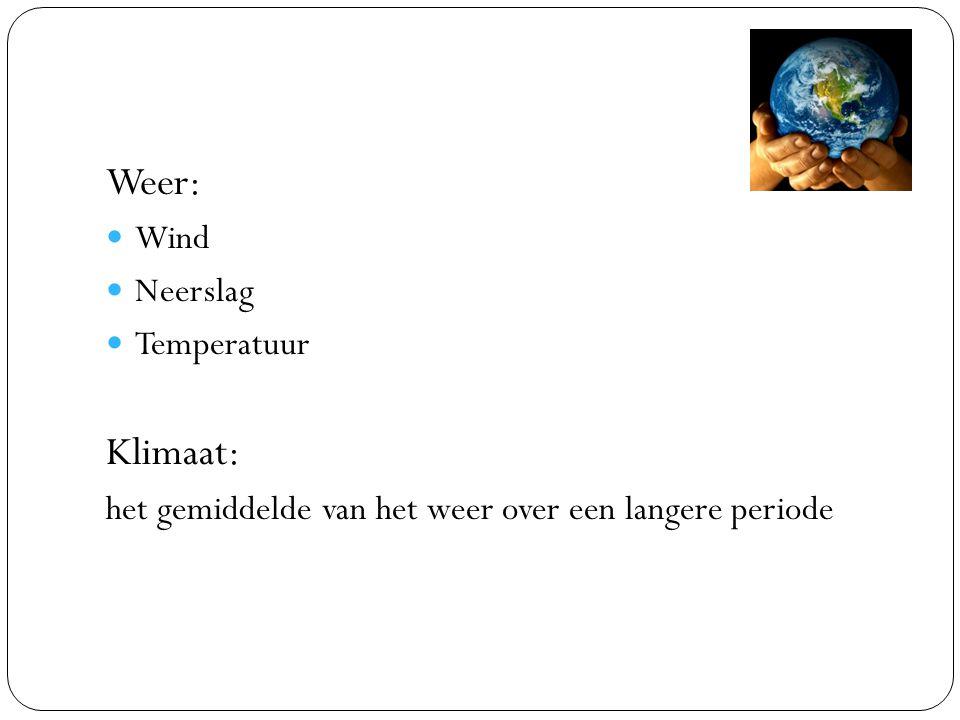 Weer: Wind Neerslag Temperatuur Klimaat: het gemiddelde van het weer over een langere periode