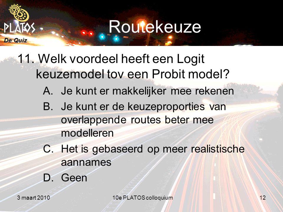 De Quiz Routekeuze 11. Welk voordeel heeft een Logit keuzemodel tov een Probit model.