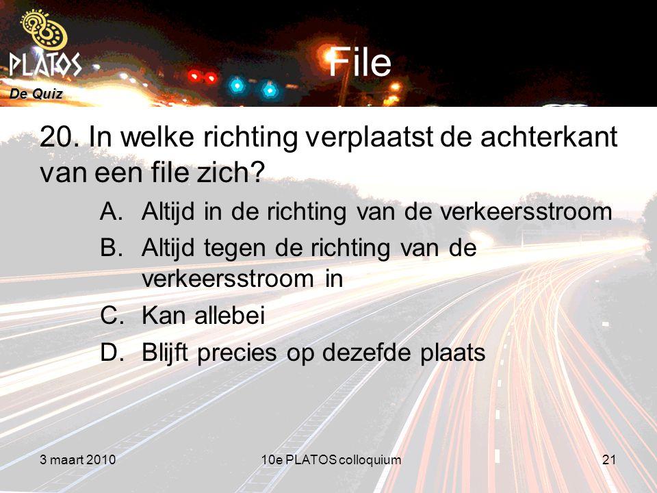 De Quiz File 3 maart 201010e PLATOS colloquium21 20.
