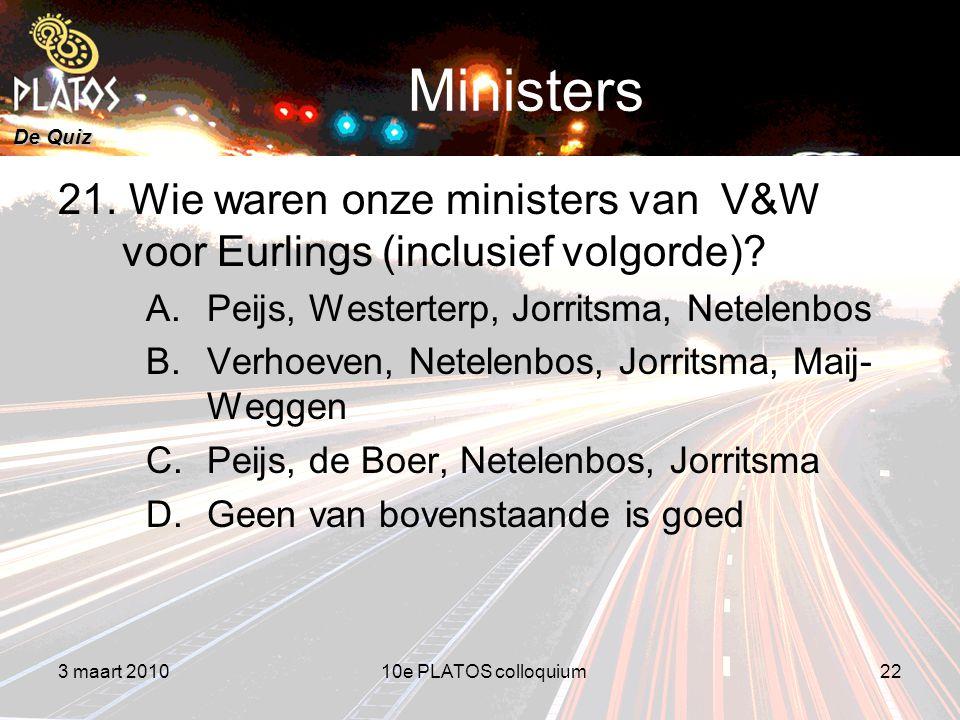 De Quiz Ministers 21. Wie waren onze ministers van V&W voor Eurlings (inclusief volgorde).