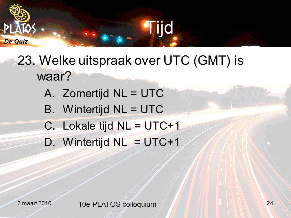 De Quiz Tijd 23. Welke uitspraak over UTC (GMT) is waar.