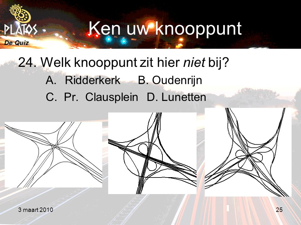 De Quiz Ken uw knooppunt 24. Welk knooppunt zit hier niet bij.