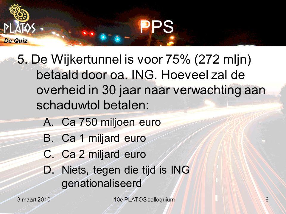 De Quiz PPS 5. De Wijkertunnel is voor 75% (272 mljn) betaald door oa.
