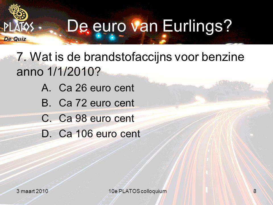 De Quiz De euro van Eurlings. 7. Wat is de brandstofaccijns voor benzine anno 1/1/2010.