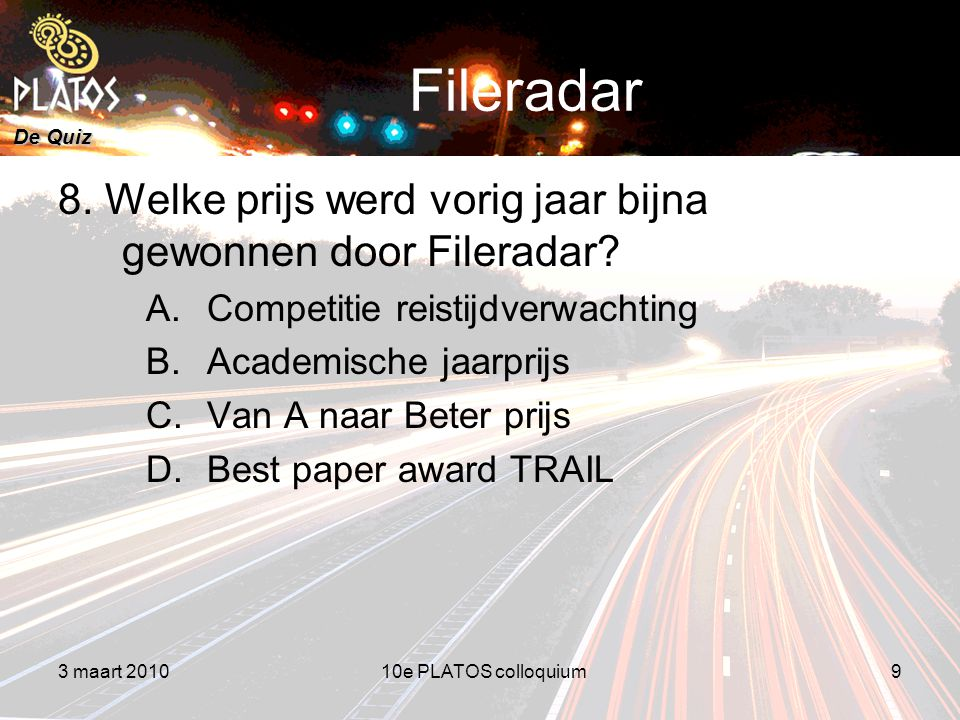 De Quiz Fileradar 8. Welke prijs werd vorig jaar bijna gewonnen door Fileradar.