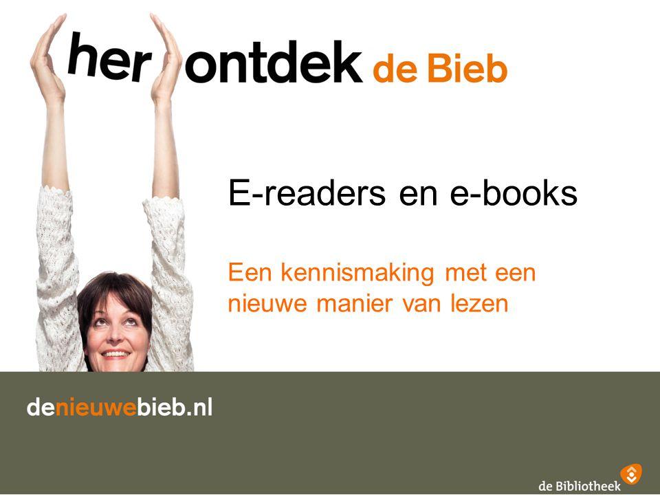 Programma e-books en e-reader Hoe werkt een e-reader Voor- en nadelen van een e- reader Waar moet ik op letten als ik zelf een e-reader wil kopen.