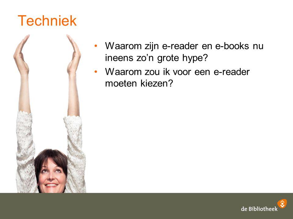 Techniek Waarom zijn e-reader en e-books nu ineens zo'n grote hype? Waarom zou ik voor een e-reader moeten kiezen?