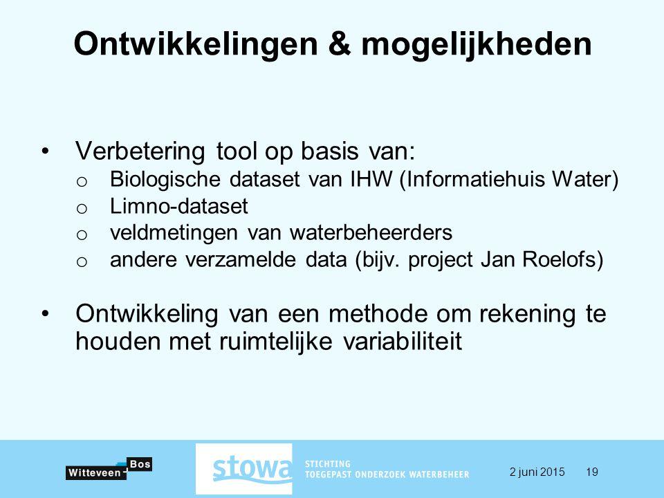 Ontwikkelingen & mogelijkheden Verbetering tool op basis van: o Biologische dataset van IHW (Informatiehuis Water) o Limno-dataset o veldmetingen van waterbeheerders o andere verzamelde data (bijv.