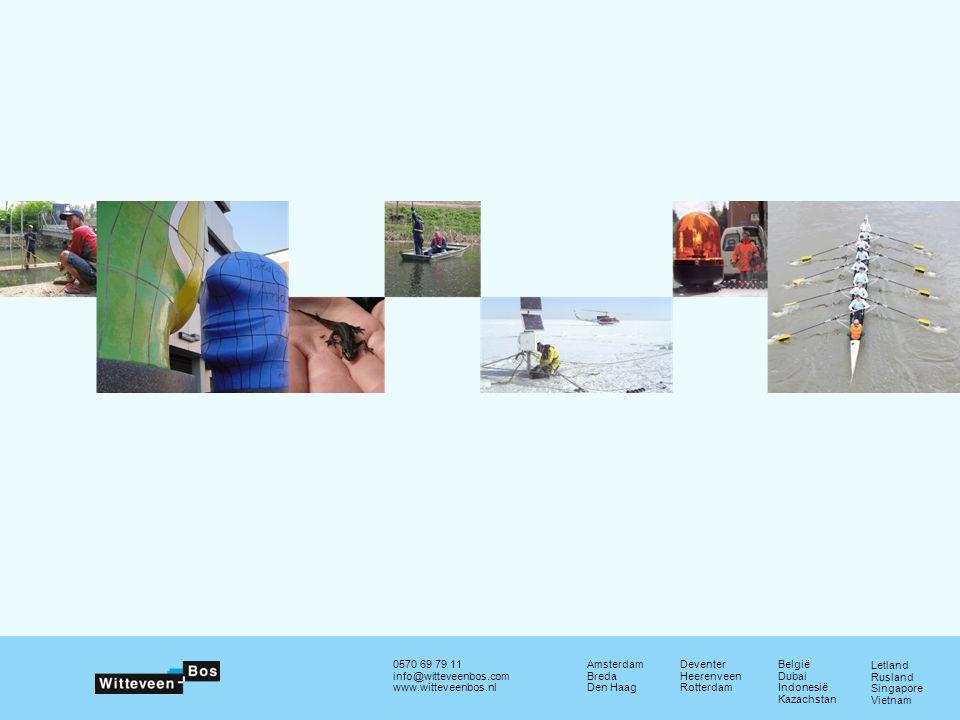 0570 69 79 11 info@witteveenbos.com www.witteveenbos.nl Amsterdam Breda Den Haag Deventer Heerenveen Rotterdam België Dubai Indonesië Kazachstan Letla