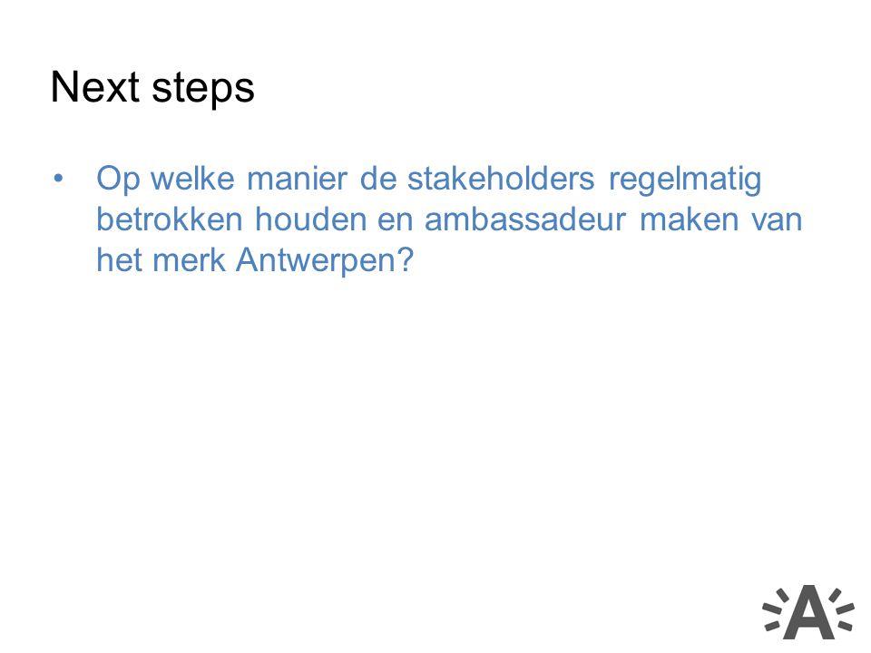 Op welke manier de stakeholders regelmatig betrokken houden en ambassadeur maken van het merk Antwerpen.