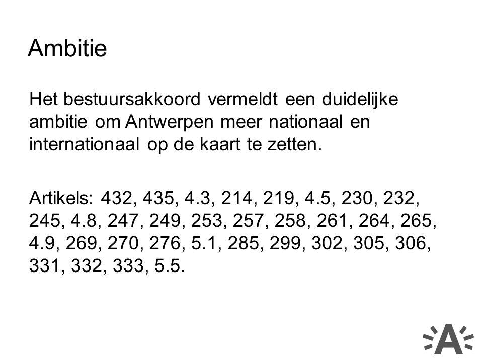 Het bestuursakkoord vermeldt een duidelijke ambitie om Antwerpen meer nationaal en internationaal op de kaart te zetten.
