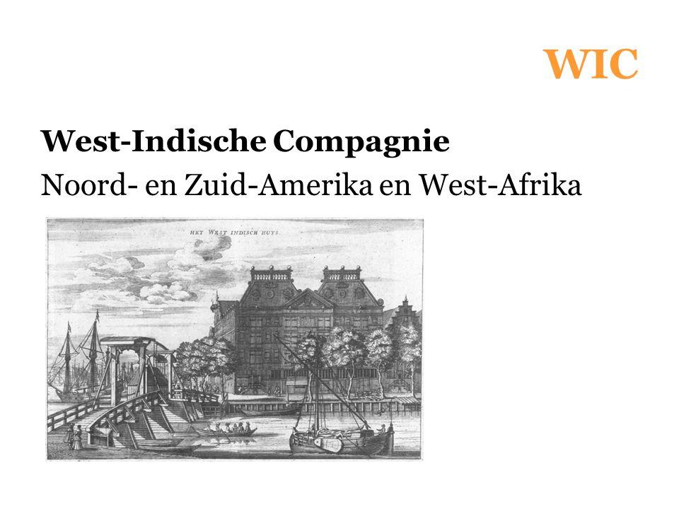 WIC West-Indische Compagnie Noord- en Zuid-Amerika en West-Afrika