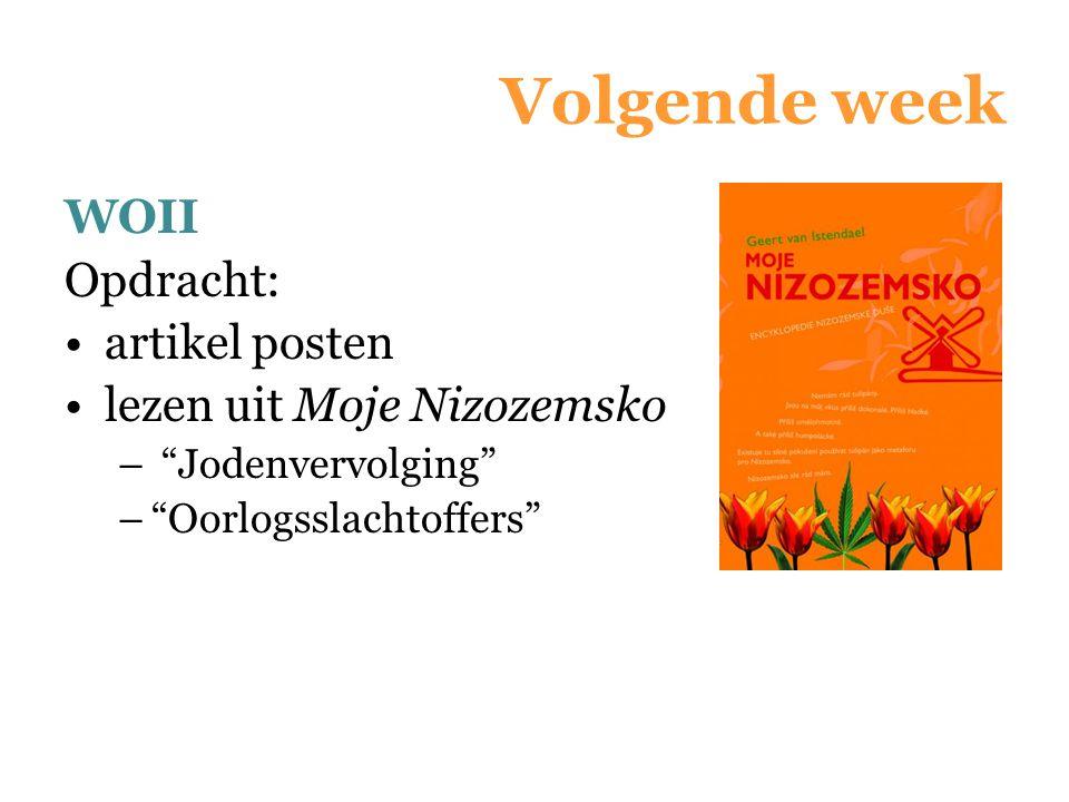 "Volgende week WOII Opdracht: artikel posten lezen uit Moje Nizozemsko – ""Jodenvervolging"" –""Oorlogsslachtoffers"""