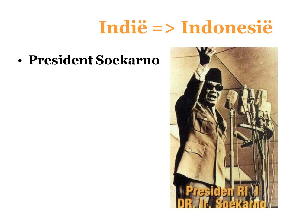 Indië => Indonesië President Soekarno