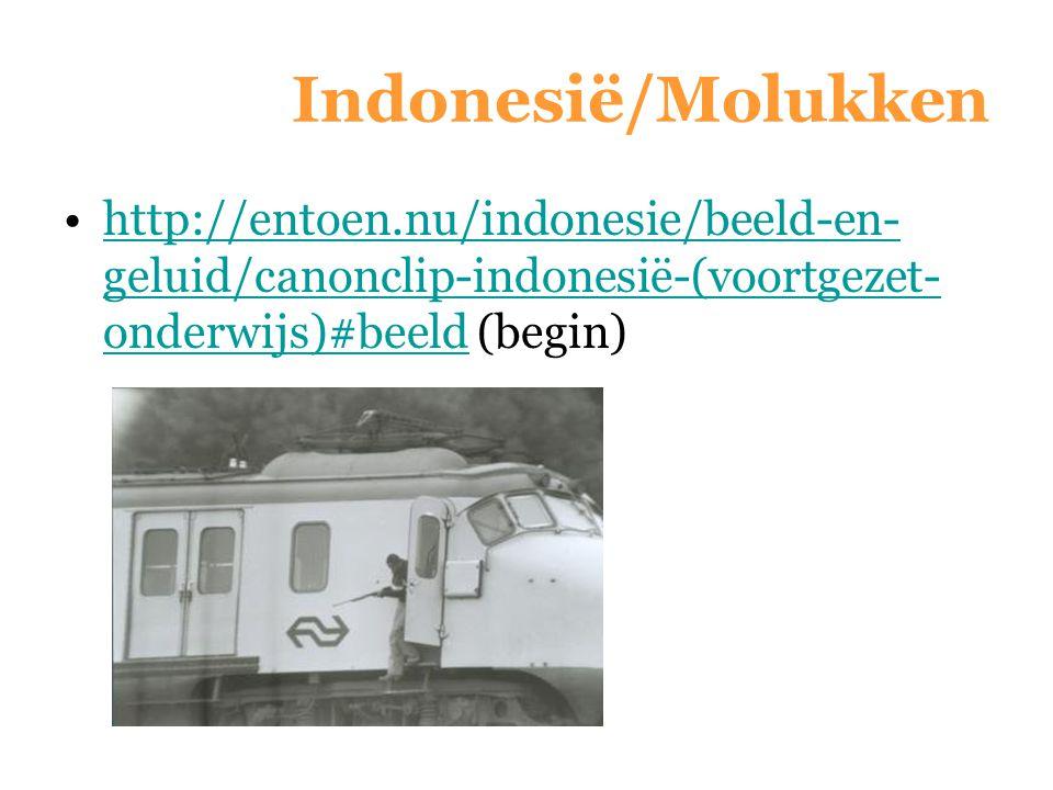 Indonesië/Molukken http://entoen.nu/indonesie/beeld-en- geluid/canonclip-indonesië-(voortgezet- onderwijs)#beeld (begin)http://entoen.nu/indonesie/bee