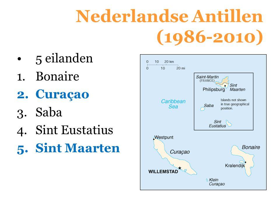 Nederlandse Antillen (1986-2010) 5 eilanden 1.Bonaire 2.Curaçao 3.Saba 4.Sint Eustatius 5.Sint Maarten