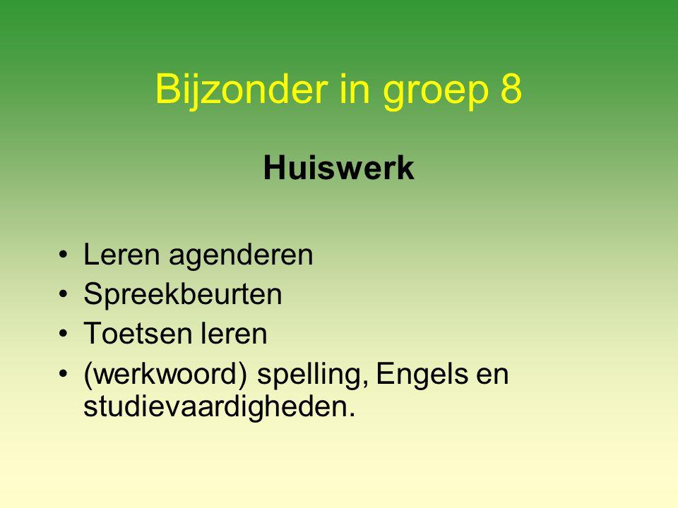 Bijzonder in groep 8 Huiswerk Leren agenderen Spreekbeurten Toetsen leren (werkwoord) spelling, Engels en studievaardigheden.