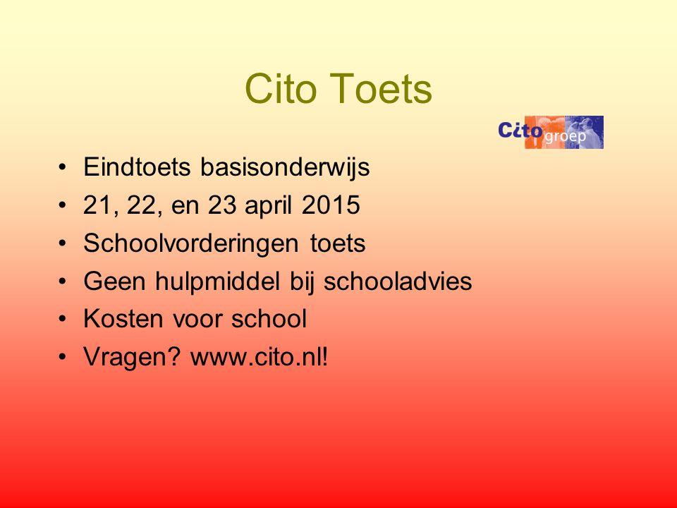 Cito Toets Eindtoets basisonderwijs 21, 22, en 23 april 2015 Schoolvorderingen toets Geen hulpmiddel bij schooladvies Kosten voor school Vragen? www.c