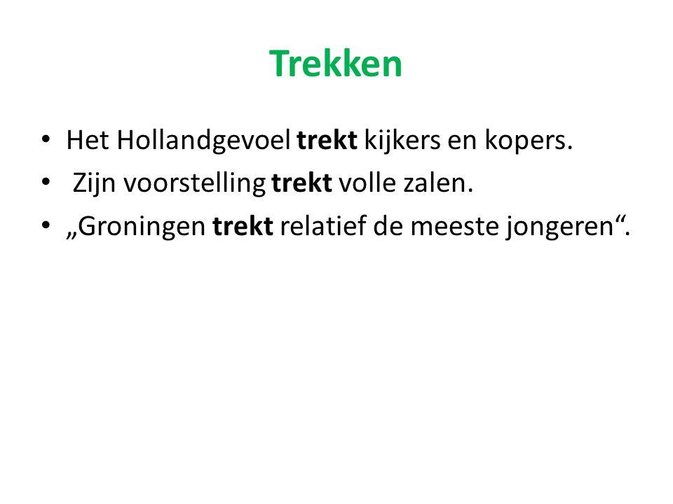 """Trekken Het Hollandgevoel trekt kijkers en kopers. Zijn voorstelling trekt volle zalen. """"Groningen trekt relatief de meeste jongeren""""."""