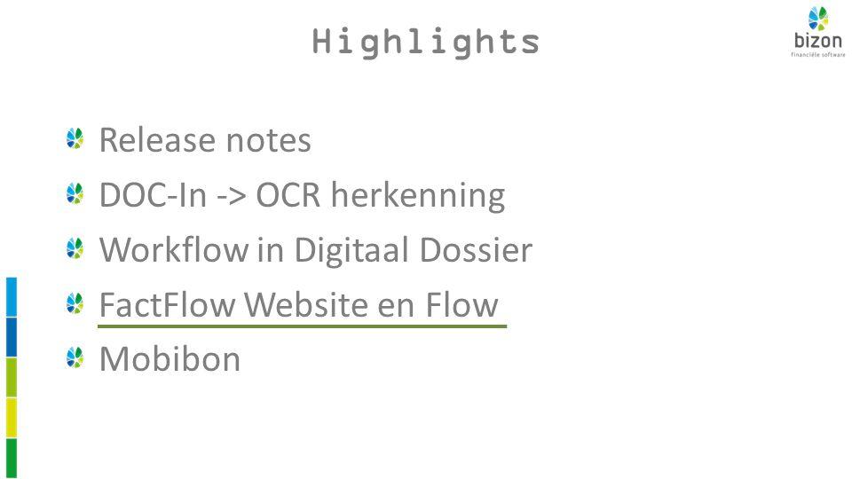 Highlights Release notes DOC-In -> OCR herkenning Workflow in Digitaal Dossier FactFlow Website en Flow Mobibon