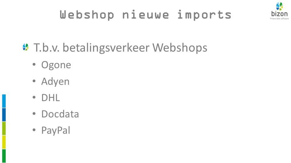 Webshop nieuwe imports T.b.v. betalingsverkeer Webshops Ogone Adyen DHL Docdata PayPal