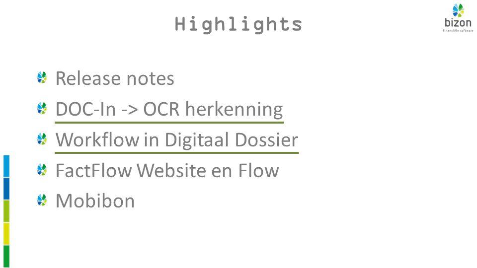 Release notes DOC-In -> OCR herkenning Workflow in Digitaal Dossier FactFlow Website en Flow Mobibon Highlights