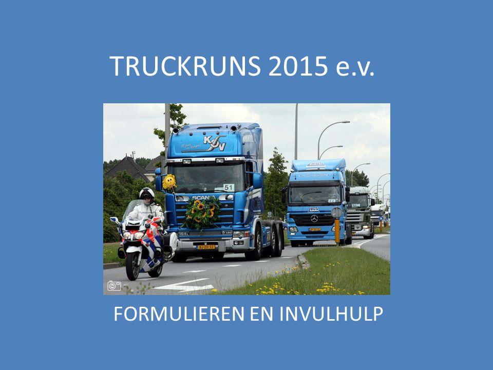 TRUCKRUNS 2015 e.v. FORMULIEREN EN INVULHULP