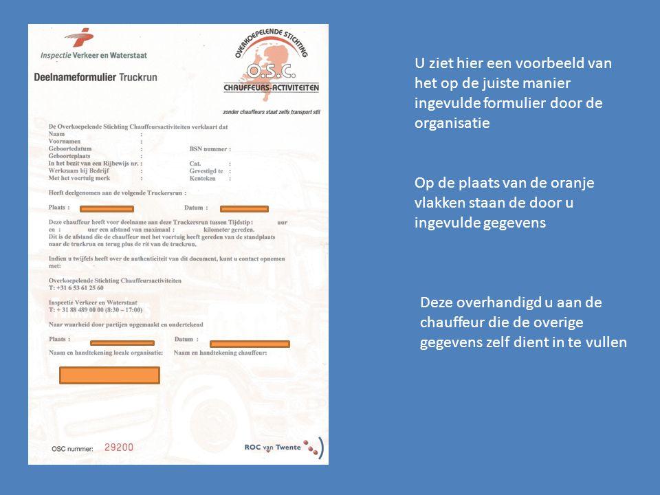 U ziet hier een voorbeeld van het op de juiste manier ingevulde formulier door de organisatie Op de plaats van de oranje vlakken staan de door u ingev