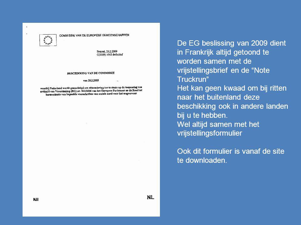 """De EG beslissing van 2009 dient in Frankrijk altijd getoond te worden samen met de vrijstellingsbrief en de """"Note Truckrun"""" Het kan geen kwaad om bij"""