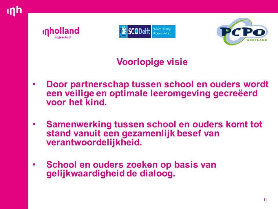 Voorlopige visie Door partnerschap tussen school en ouders wordt een veilige en optimale leeromgeving gecreëerd voor het kind.