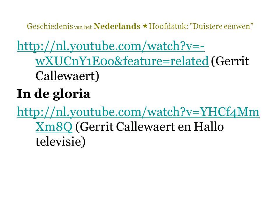 """Geschiedenis van het Nederlands  Hoofdstuk: """"Duistere eeuwen"""" http://nl.youtube.com/watch?v=- wXUCnY1E0o&feature=relatedhttp://nl.youtube.com/watch?v"""
