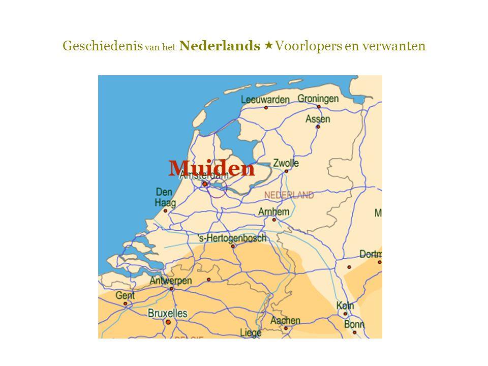 Geschiedenis van het Nederlands  Voorlopers en verwanten Muiden