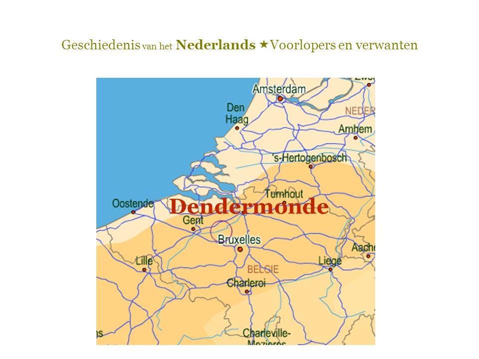 Geschiedenis van het Nederlands  Voorlopers en verwanten Dendermonde