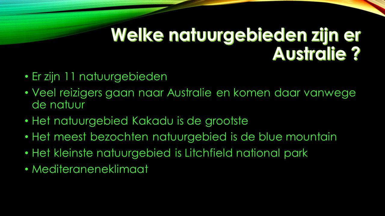 Er zijn 11 natuurgebieden Veel reizigers gaan naar Australie en komen daar vanwege de natuur Het natuurgebied Kakadu is de grootste Het meest bezochte