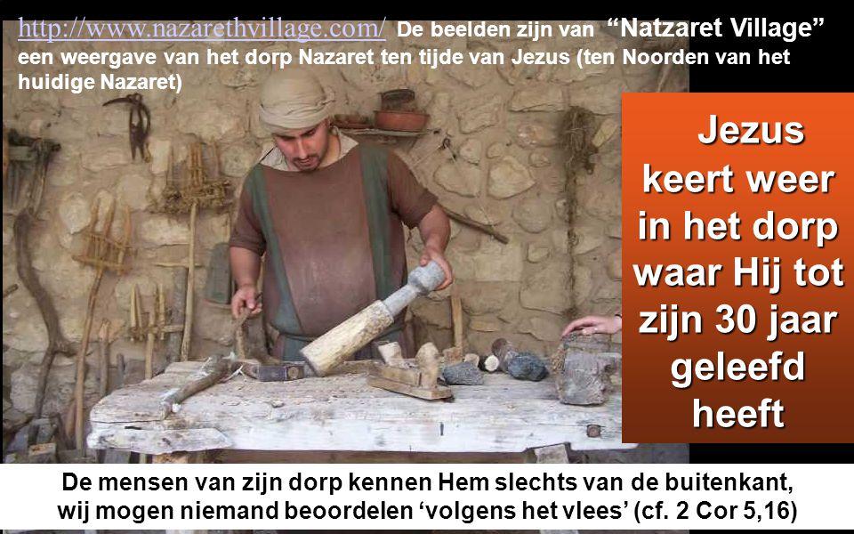 De mensen van zijn dorp kennen Hem slechts van de buitenkant, wij mogen niemand beoordelen 'volgens het vlees' (cf.
