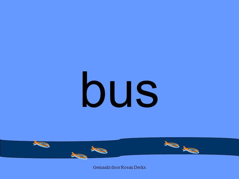 Gemaakt door Rosan Derkx bus
