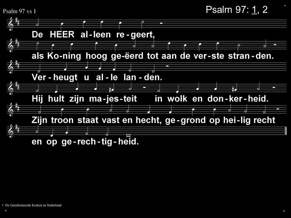 ... Psalm 97: 1, 2
