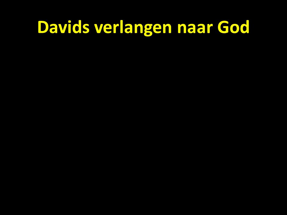 Davids verlangen naar God